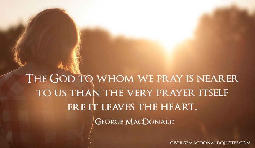 The god to whom we pray george macdonald quotes user rated quotes download share altavistaventures Images